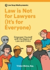 Law is Not for Lawyers (It's for Everyone): Empower Yourself with the Basics of Law and Civics Cover Image