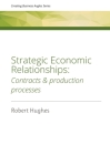 Strategic Economic Relationships: Contracts and Production Processes Cover Image
