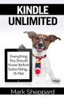 Kindle Unlimited: Everything You Should Know Before Subscribing...Or Not Cover Image