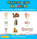 My First Punjabi Alphabets Picture Book with English Translations: Bilingual Early Learning & Easy Teaching Punjabi Books for Kids Cover Image