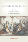 Partners of the Empire: The Crisis of the Ottoman Order in the Age of Revolutions Cover Image