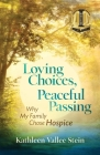Loving Choices, Peaceful Passing: Why My Family Chose Hospice Cover Image
