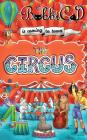 The Circus is Coming to Town: A Beautifully Illustrated, Rhyming Picture Book for Children of all Ages Cover Image