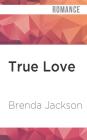 True Love (Madaris Family #9) Cover Image