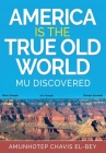 America is the True Old World: Mu Discovered Cover Image