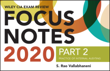 Wiley CIA Exam Review 2020 Focus Notes, Part 2: Practice of Internal Auditing Cover Image