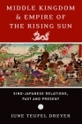 Middle Kingdom and Empire of the Rising Sun: Sino-Japanese Relations, Past and Present Cover Image