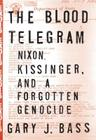 The Blood Telegram: Nixon, Kissinger, and a Forgotten Genocide Cover Image