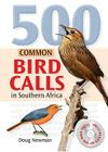 500 Common Bird Calls in Southern Africa [With CD (Audio)] Cover Image