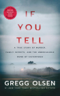 If You Tell: A True Story of Murder, Family Secrets, and the Unbreakable Bond of Sisterhood Cover Image