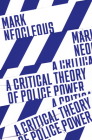 A Critical Theory of Police Power: The Fabrication of the Social Order Cover Image