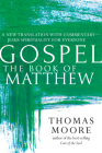 Gospel--The Book of Matthew: A New Translation with Commentary--Jesus Spirituality for Everyone Cover Image
