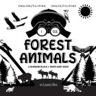 I See Forest Animals: Bilingual (English / Filipino) (Ingles / Filipino) A Newborn Black & White Baby Book (High-Contrast Design & Patterns) Cover Image