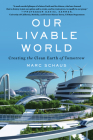 Our Livable World: Creating the Clean Earth of Tomorrow Cover Image