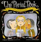 The Period Book: Everything You Don't Want to Ask (but Need to Know) Cover Image