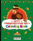 Happy Thanksgiving Coloring Book: Fall Autumn Harvest Coloring Book Thanksgiving Holiday Designs, Pumpkins, Turkey And More, Holiday Coloring and Acti Cover Image