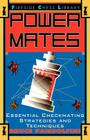 Power Mates: Essential Checkmating Strategies and Techniques Cover Image