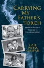 Carrying My Father's Torch: From Holocaust Trauma to Transformation Cover Image