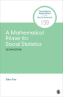 A Mathematical Primer for Social Statistics (Quantitative Applications in the Social Sciences #159) Cover Image