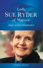 Lady Sue Ryder of Warsaw: Single-minded philanthropist Cover Image