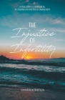 The Injustice of Infertility: A True Story of Heartbreak, Determination and Never-Ending Hope Cover Image