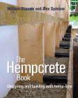 The Hempcrete Book: Designing and Building with Hemp-Lime (Sustainable Building #5) Cover Image