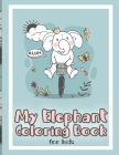 My Elephant Coloring Book for Kids: Easy and Cute Activity Book for Kids and Toddlers Cover Image