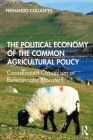 The Political Economy of the Common Agricultural Policy: Coordinated Capitalism or Bureaucratic Monster? Cover Image