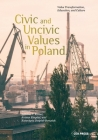 Civic and Uncivic Values in Poland: Value Transformation, Education, and Culture Cover Image