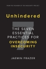 Unhindered. The Seven Essential Practices for Overcoming Insecurity Cover Image