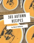 365 Autumn Recipes: Everything You Need in One Autumn Cookbook! Cover Image