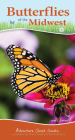 Butterflies of the Midwest: Identify Butterflies with Ease (Adventure Quick Guides) Cover Image