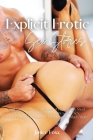Explicit Erotic Sex Stories: Adult Dirty Taboo Collection of Erotica Sex Short Stories, First Time, Threesomes, Anal Sex, Forbidden Wicked Games, F Cover Image