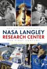 NASA Langley Research Center: The First Century: To the Moon and Beyond Cover Image