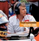 Tyler Alexander: My Life and Times with McLaren Cover Image