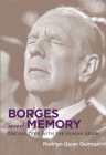 Borges and Memory: Encounters with the Human Brain Cover Image