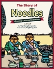 The Story of Noodles: Amazing Chinese Inventions Cover Image