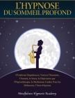 L'Hypnose du sommeil profond: S'endormir rapidement, vaincre l'insomnie, l'anxiété, le stress, la dépression par l'hypnothérapie, la méditation guid (Hypnosis #1) Cover Image