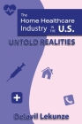 The Home Health Care Industry in the U.S: Untold Realities Cover Image