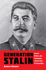 Generation Stalin: French Writers, the Fatherland, and the Cult of Personality Cover Image