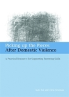 Picking Up the Pieces After Domestic Violence: A Practical Resource for Supporting Parenting Skills Cover Image