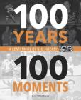 100 Years, 100 Moments: A Centennial of NHL Hockey Cover Image