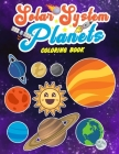 Solar System Planets Coloring Book: Sun and Planets: Fun and Educational Coloring Book for Preschool and Elementary Children Cover Image