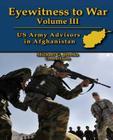 Eyewitness to War Volume III: US Army Advisors in Afghanistan: Oral History Series Cover Image