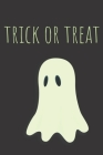 Trick Or Treat: Lined Journal / Halloween Day Notebook / Trick Or Treat Gift (110 Pages, 6 x 9 in) Cover Image