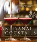 Artisanal Cocktails: Drinks Inspired by the Seasons from the Bar at Cyrus Cover Image