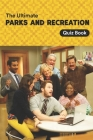 The Ultimate Parks and Recreation Quiz Book: Parks and Recreation Trivia Cover Image