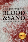 Blood & Sand: The First Book of Rue Cover Image
