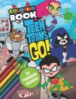 Teen Titans Coloring Book: Great Coloring Book For Kids and Adults - Teen Titans Coloring Book With High Quality Images For All Ages Cover Image