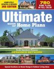 Ultimate Book of Home Plans: 780 Home Plans in Full Color: North America's Premier Designer Network: Special Sections on Home Design & Outdoor Livi Cover Image